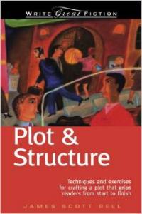 James Scott Bell's Plot & Structure